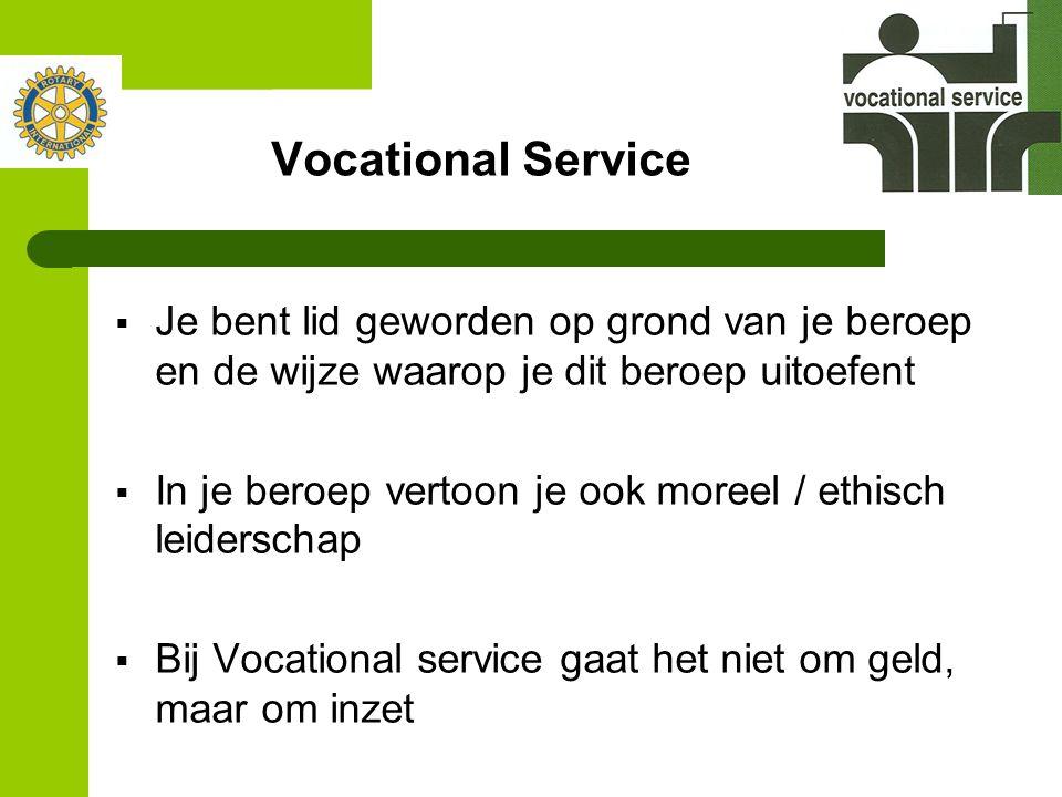 Vocational Service  Je bent lid geworden op grond van je beroep en de wijze waarop je dit beroep uitoefent  In je beroep vertoon je ook moreel / eth
