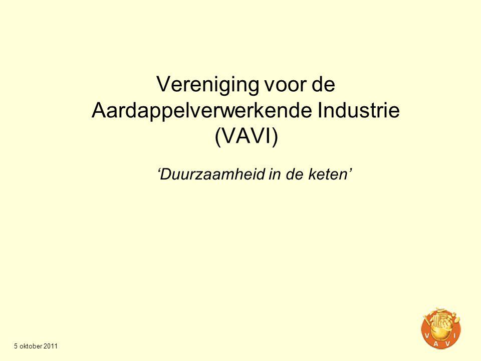 5 oktober 2011 Vereniging voor de Aardappelverwerkende Industrie (VAVI) 'Duurzaamheid in de keten'