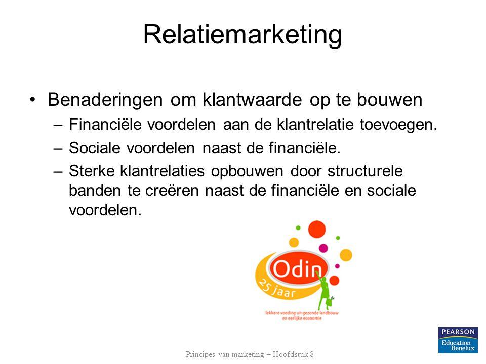 Relatiemarketing •Benaderingen om klantwaarde op te bouwen –Financiële voordelen aan de klantrelatie toevoegen.