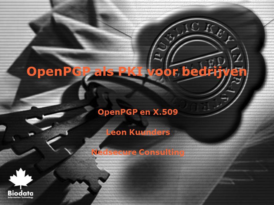 Nedsecure Consulting / Biodata Information Technology Introductie •Het klassieke OpenPGP web of trust is niet geschikt voor bedrijven.