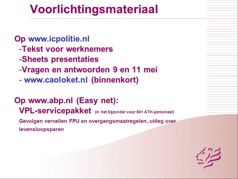 Voorlichtingsmateriaal Op www.icpolitie.nl -Tekst voor werknemers -Sheets presentaties -Vragen en antwoorden 9 en 11 mei - www.caoloket.nl (binnenkort