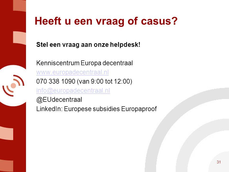 Heeft u een vraag of casus? Stel een vraag aan onze helpdesk! Kenniscentrum Europa decentraal www.europadecentraal.nl 070 338 1090 (van 9:00 tot 12:00