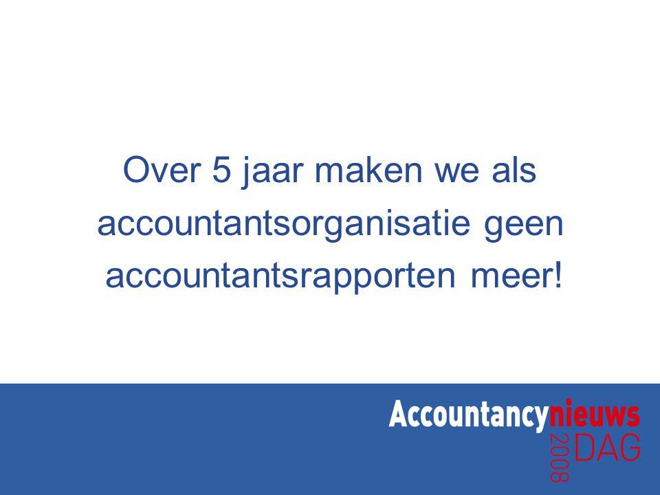 Over 5 jaar maken we als accountantsorganisatie geen accountantsrapporten meer!
