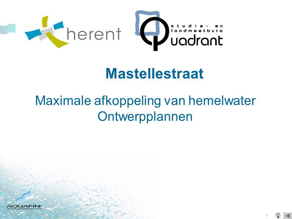 1 Maximale afkoppeling van hemelwater Ontwerpplannen Mastellestraat