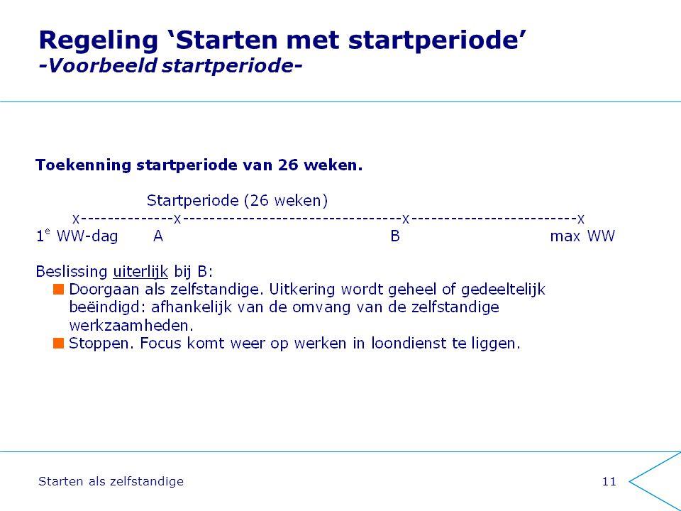 Starten als zelfstandige11 Regeling 'Starten met startperiode' -Voorbeeld startperiode-