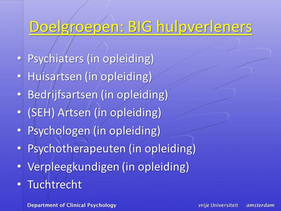 Doelgroepen: BIG hulpverleners • Psychiaters (in opleiding) • Huisartsen (in opleiding) • Bedrijfsartsen (in opleiding) • (SEH) Artsen (in opleiding)