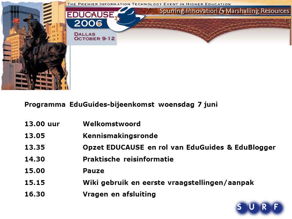 Programma EduGuides-bijeenkomst woensdag 7 juni 13.00 uurWelkomstwoord 13.05Kennismakingsronde 13.35Opzet EDUCAUSE en rol van EduGuides & EduBlogger 1