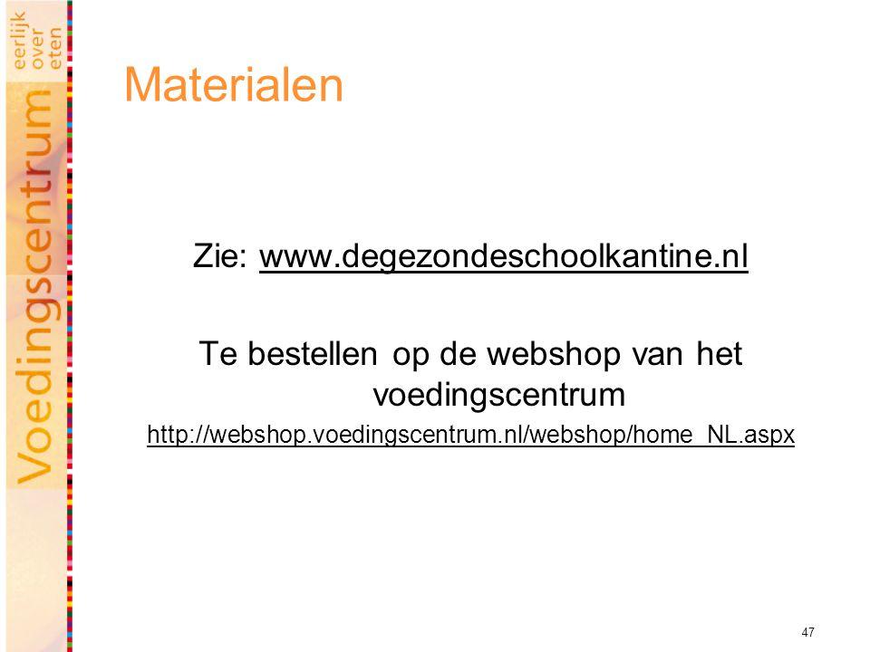 47 Materialen Zie: www.degezondeschoolkantine.nlwww.degezondeschoolkantine.nl Te bestellen op de webshop van het voedingscentrum http://webshop.voedingscentrum.nl/webshop/home_NL.aspx