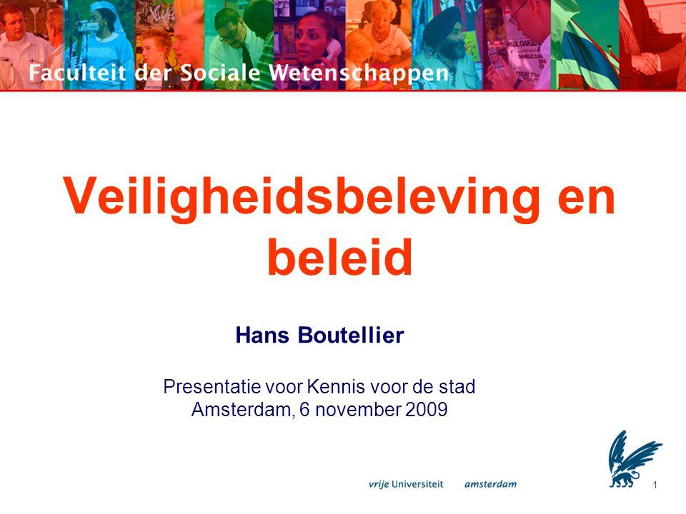 1 Veiligheidsbeleving en beleid Hans Boutellier Presentatie voor Kennis voor de stad Amsterdam, 6 november 2009