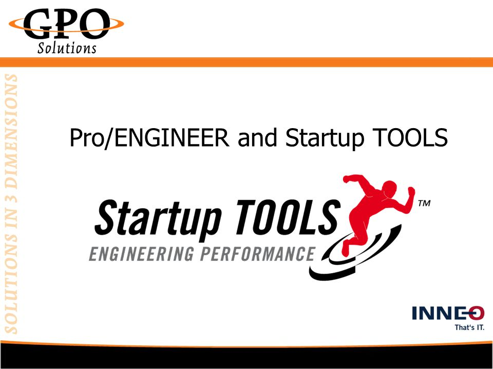 Pro/ENGINEER and Startup TOOLS