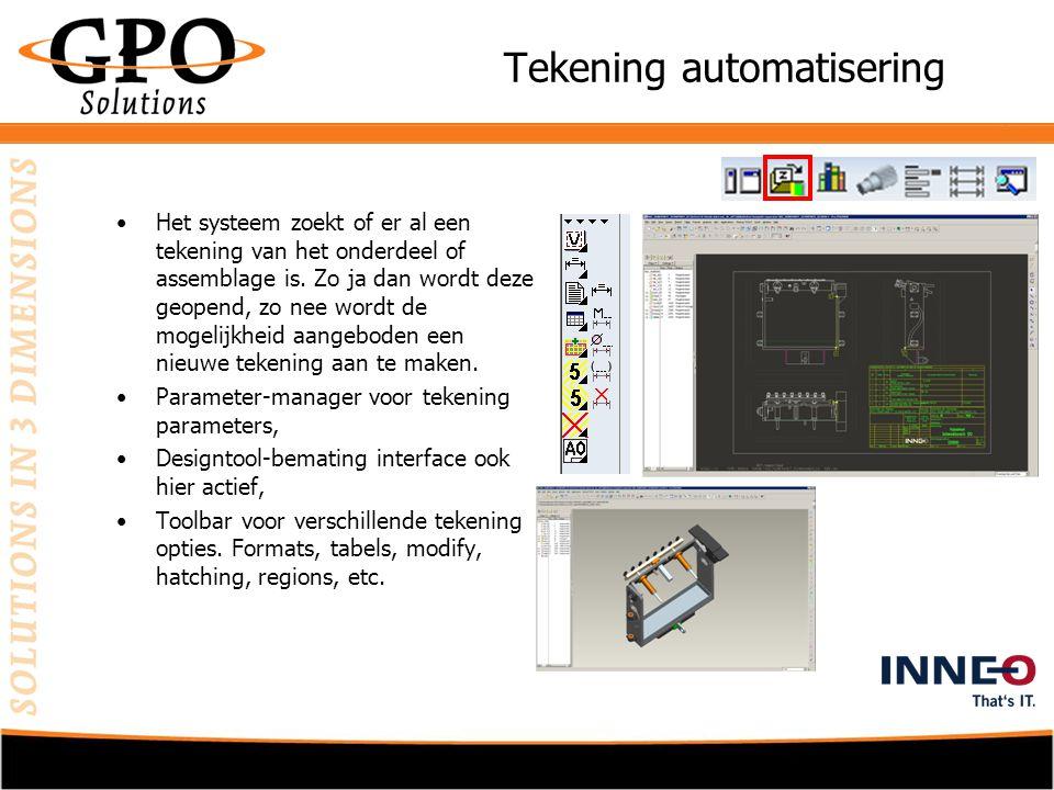 Tekening automatisering •Het systeem zoekt of er al een tekening van het onderdeel of assemblage is.