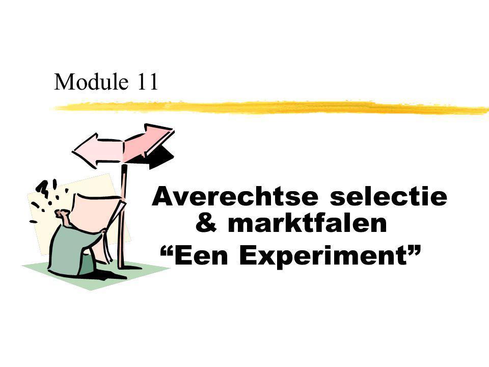 "Module 11 Averechtse selectie & marktfalen ""Een Experiment"""