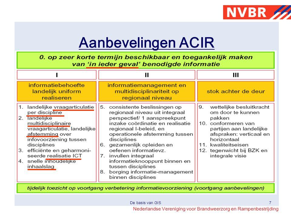 Nederlandse Vereniging voor Brandweerzorg en Rampenbestrijding De basis van GIS18 3.