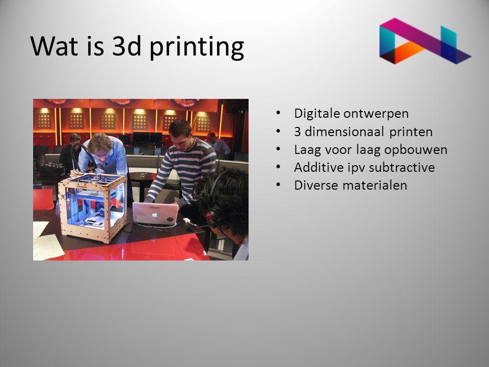 Wat is 3d printing • Digitale ontwerpen • 3 dimensionaal printen • Laag voor laag opbouwen • Additive ipv subtractive • Diverse materialen
