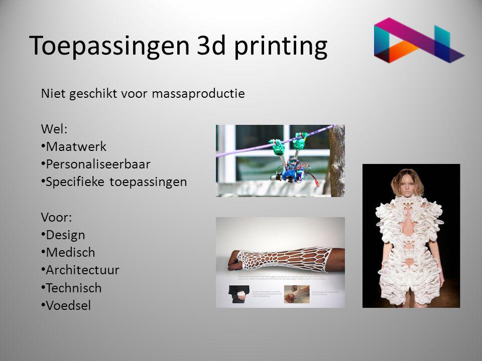 Toepassingen 3d printing Niet geschikt voor massaproductie Wel: • Maatwerk • Personaliseerbaar • Specifieke toepassingen Voor: • Design • Medisch • Ar