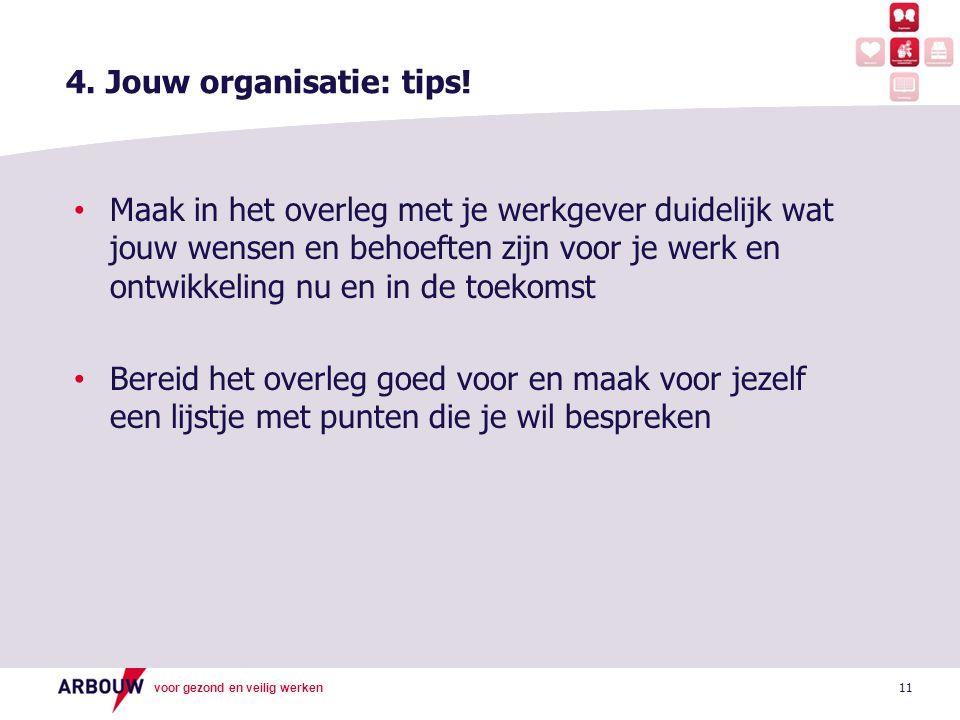 voor gezond en veilig werken 11 4.Jouw organisatie: tips.