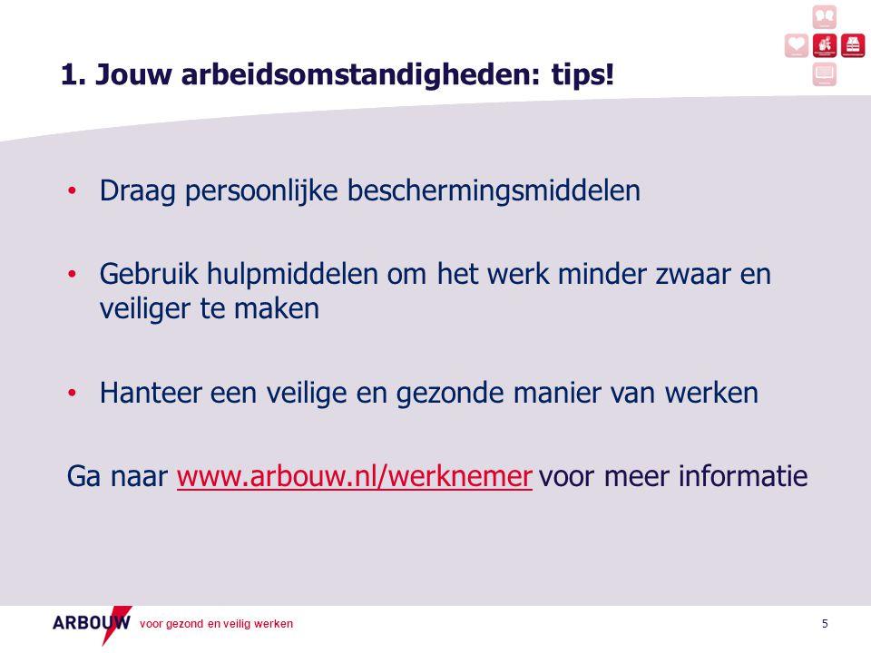 voor gezond en veilig werken 5 1.Jouw arbeidsomstandigheden: tips.