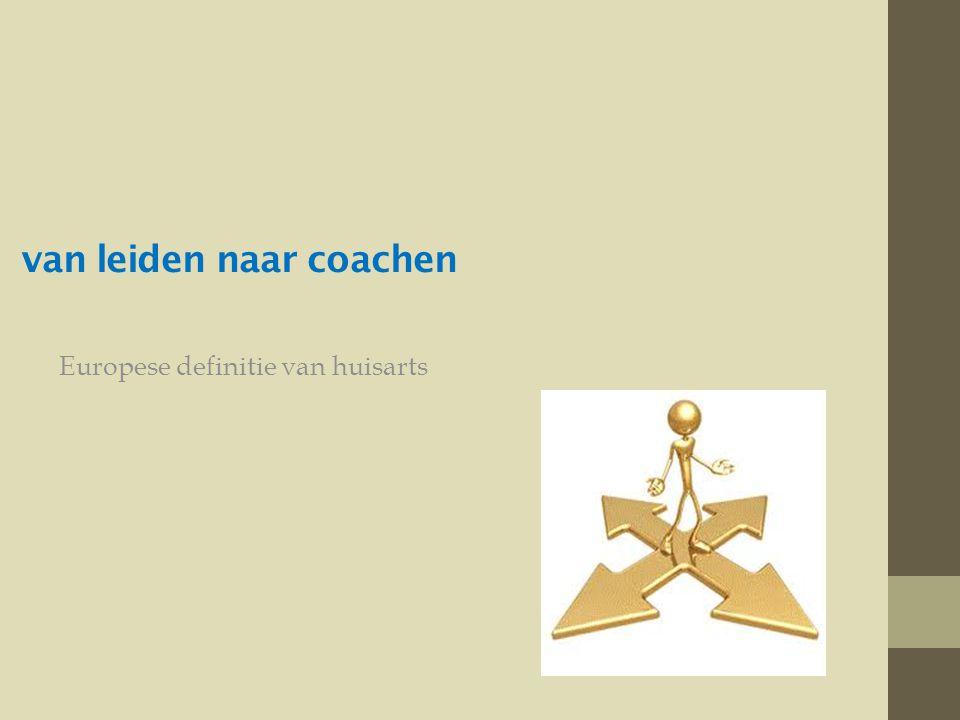 van leiden naar coachen Europese definitie van huisarts