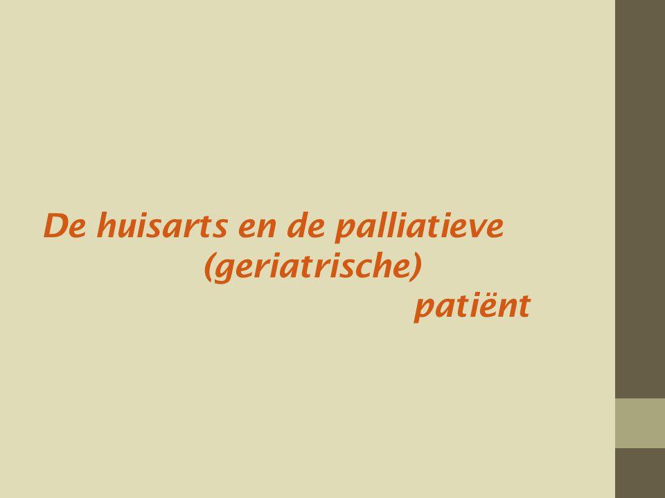 De huisarts en de palliatieve (geriatrische) patiënt