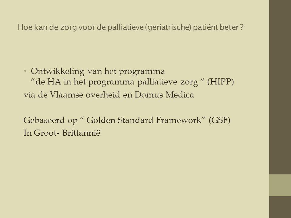 Hoe kan de zorg voor de palliatieve (geriatrische) patiënt beter .