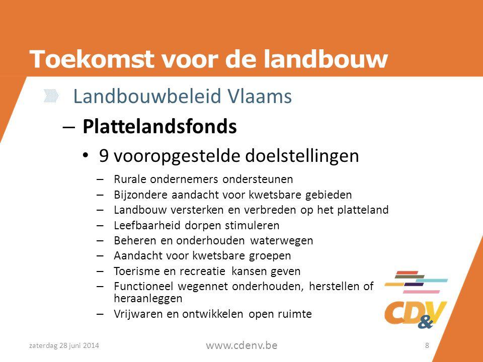 Toekomst voor de landbouw Landbouwbeleid Vlaams – Plattelandsfonds • 9 vooropgestelde doelstellingen – Rurale ondernemers ondersteunen – Bijzondere aa