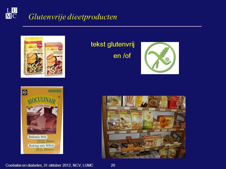 20 Glutenvrije dieetproducten tekst glutenvrij en /of Coeliakie en diabetes, 31 oktober 2012, NCV, LUMC