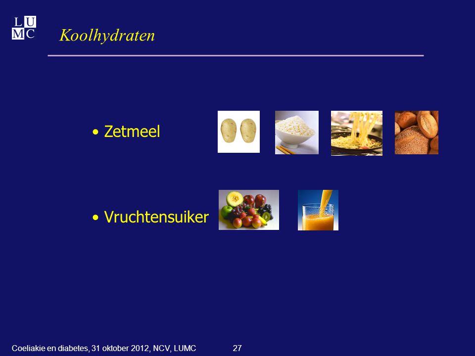 27 Koolhydraten • Zetmeel • Vruchtensuiker Coeliakie en diabetes, 31 oktober 2012, NCV, LUMC