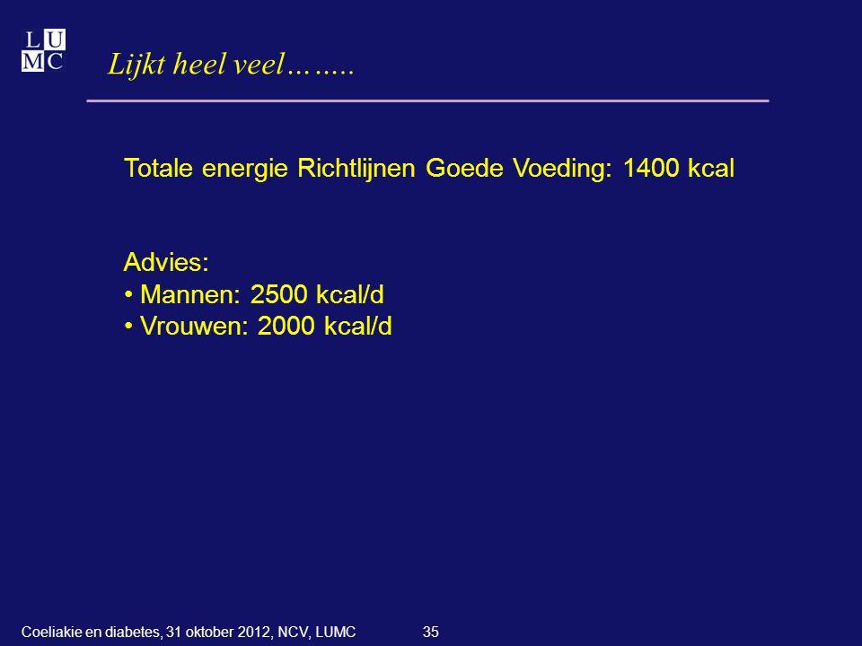35 Lijkt heel veel…….. Totale energie Richtlijnen Goede Voeding: 1400 kcal Advies: • Mannen: 2500 kcal/d • Vrouwen: 2000 kcal/d Coeliakie en diabetes,