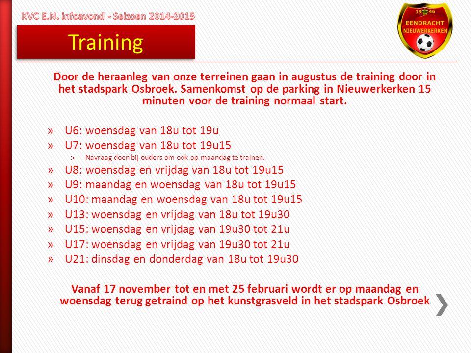 Training Door de heraanleg van onze terreinen gaan in augustus de training door in het stadspark Osbroek. Samenkomst op de parking in Nieuwerkerken 15
