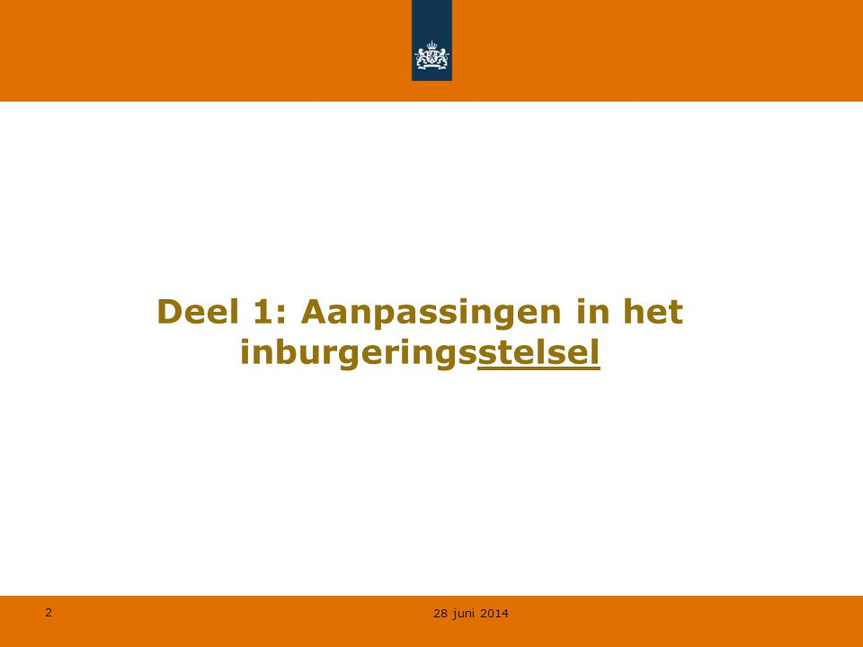 2 Deel 1: Aanpassingen in het inburgeringsstelsel 28 juni 2014