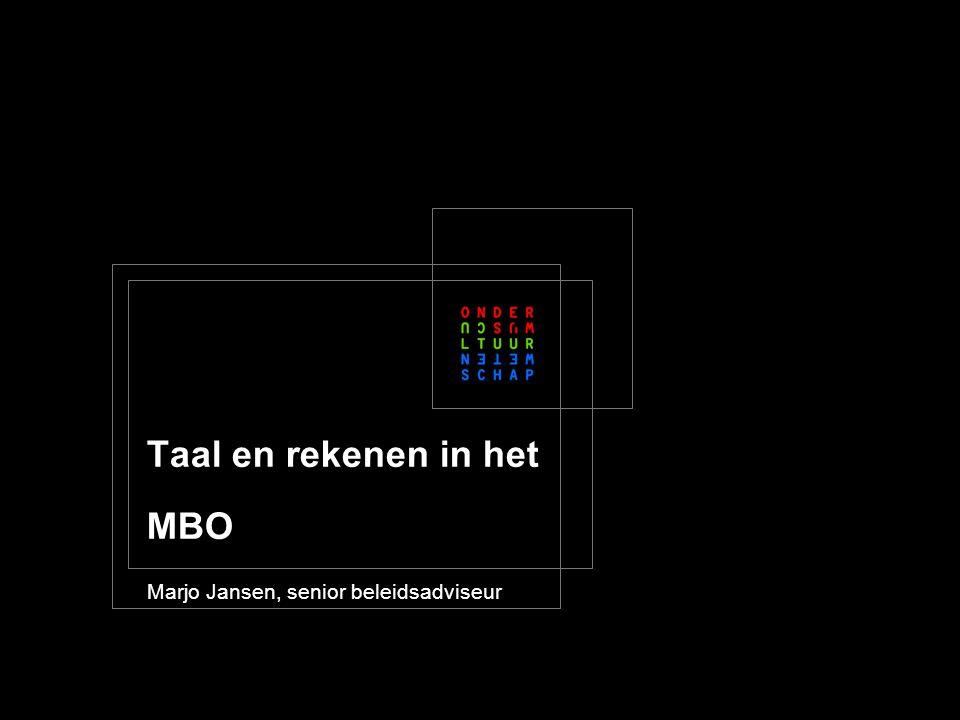 Taal en rekenen in het MBO Marjo Jansen, senior beleidsadviseur