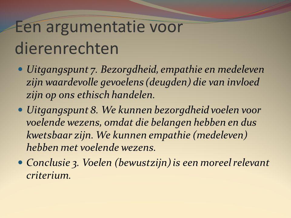 Een argumentatie voor dierenrechten  Uitgangspunt 7.