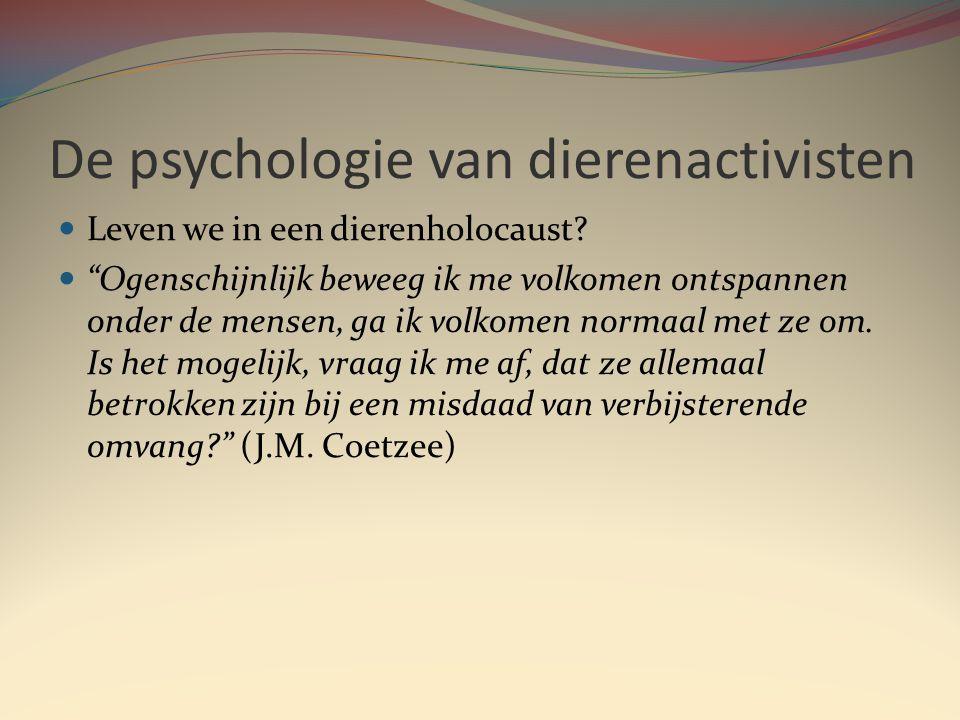 De psychologie van dierenactivisten  Leven we in een dierenholocaust.
