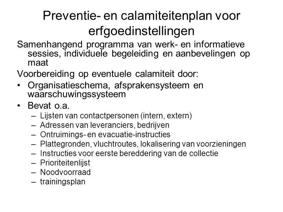 Preventie- en calamiteitenplan voor erfgoedinstellingen Samenhangend programma van werk- en informatieve sessies, individuele begeleiding en aanbeveli