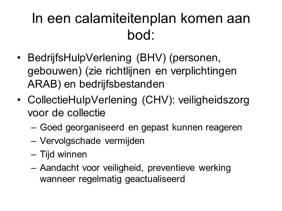 In een calamiteitenplan komen aan bod: •BedrijfsHulpVerlening (BHV) (personen, gebouwen) (zie richtlijnen en verplichtingen ARAB) en bedrijfsbestanden