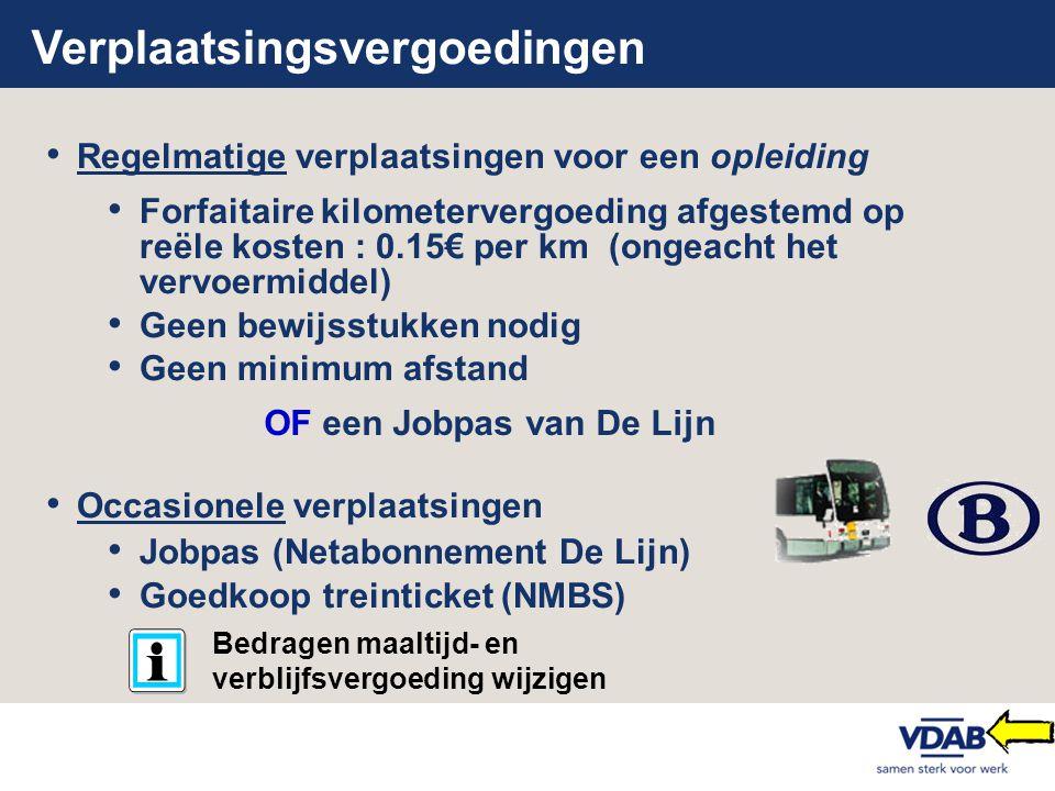 Verplaatsingsvergoedingen • Regelmatige verplaatsingen voor een opleiding • Forfaitaire kilometervergoeding afgestemd op reële kosten : 0.15€ per km (