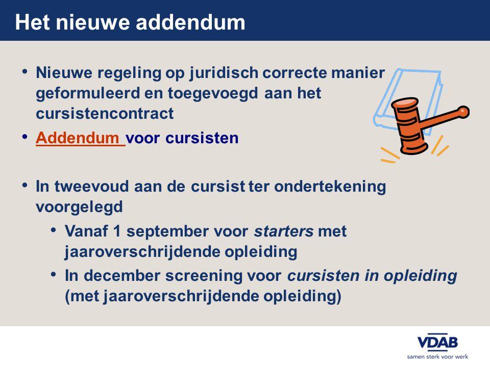 Het nieuwe addendum • Nieuwe regeling op juridisch correcte manier geformuleerd en toegevoegd aan het cursistencontract • Addendum voor cursisten Adde