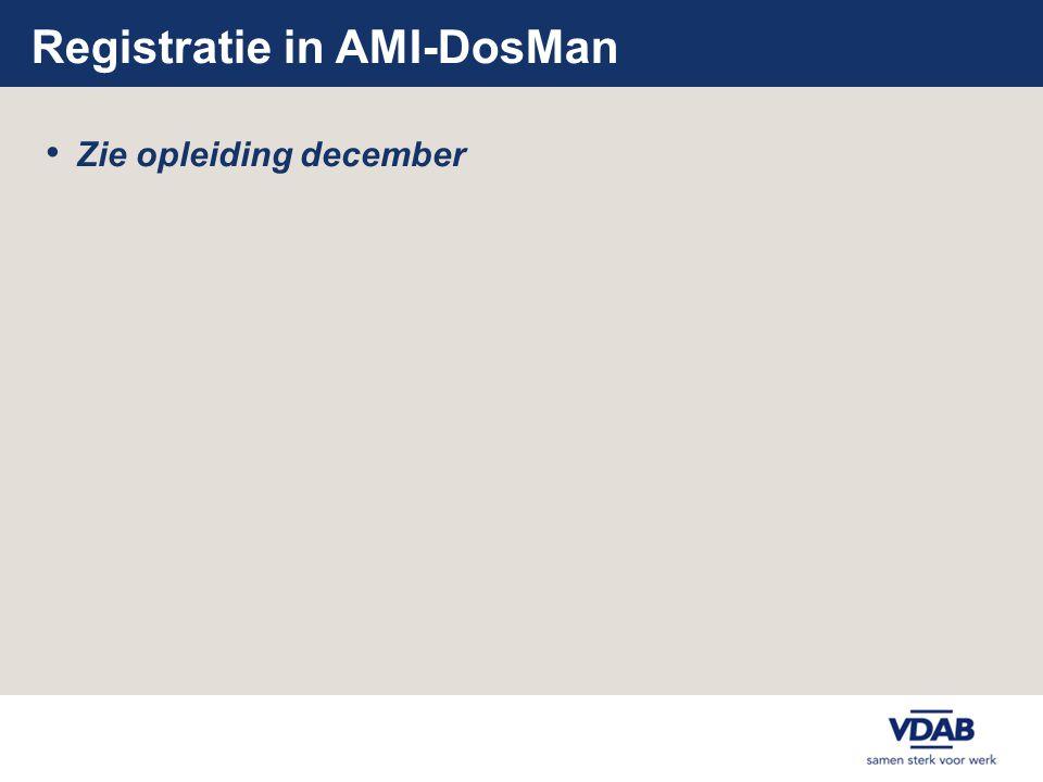 Registratie in AMI-DosMan • Zie opleiding december