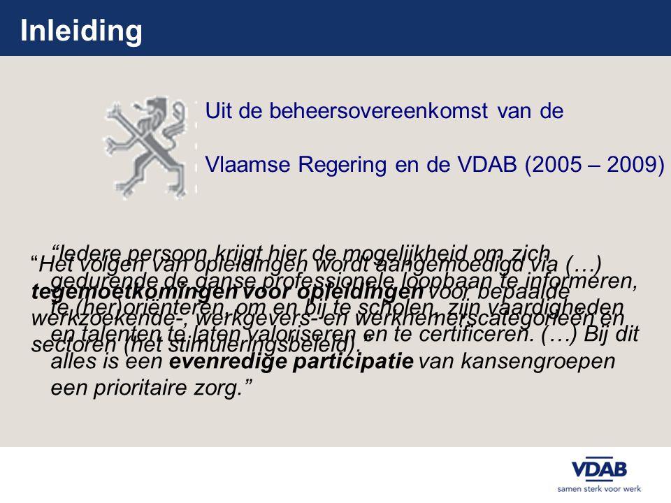 Inleiding • De VDAB werkt drempels voor participatie aan opleidingen weg door een Kosteloos Vraaggericht Kwaliteitsvol Opleidingsaanbod te realiseren