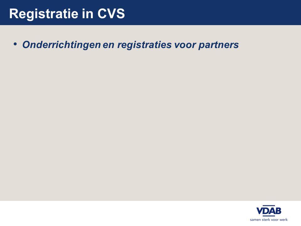 Registratie in CVS • Onderrichtingen en registraties voor partners