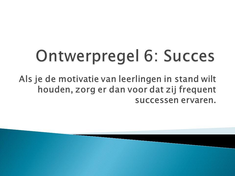 Als je de motivatie van leerlingen in stand wilt houden, zorg er dan voor dat zij frequent successen ervaren.