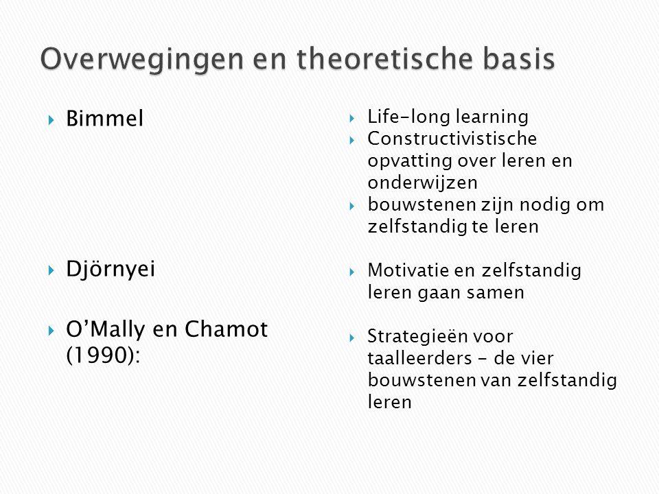  Bimmel  Djörnyei  O'Mally en Chamot (1990):  Life-long learning  Constructivistische opvatting over leren en onderwijzen  bouwstenen zijn nodig