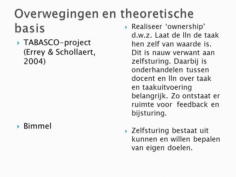  TABASCO-project (Errey & Schollaert, 2004)  Bimmel  Realiseer 'ownership' d.w.z. Laat de lln de taak hen zelf van waarde is. Dit is nauw verwant a