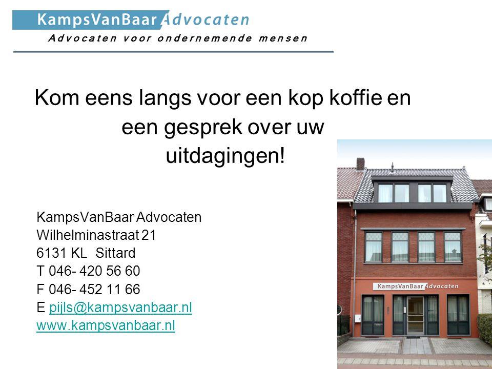KampsVanBaar Advocaten Wilhelminastraat 21 6131 KL Sittard T 046- 420 56 60 F 046- 452 11 66 E pijls@kampsvanbaar.nlpijls@kampsvanbaar.nl www.kampsvan