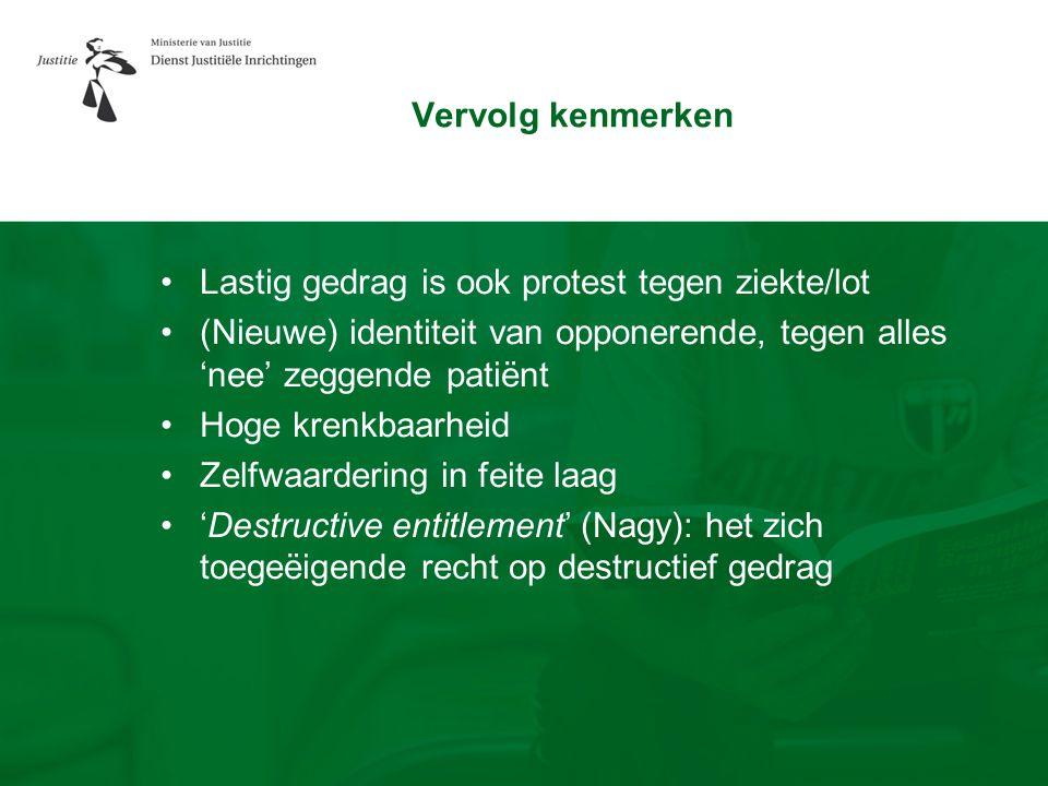 Vervolg kenmerken •Lastig gedrag is ook protest tegen ziekte/lot •(Nieuwe) identiteit van opponerende, tegen alles 'nee' zeggende patiënt •Hoge krenkb