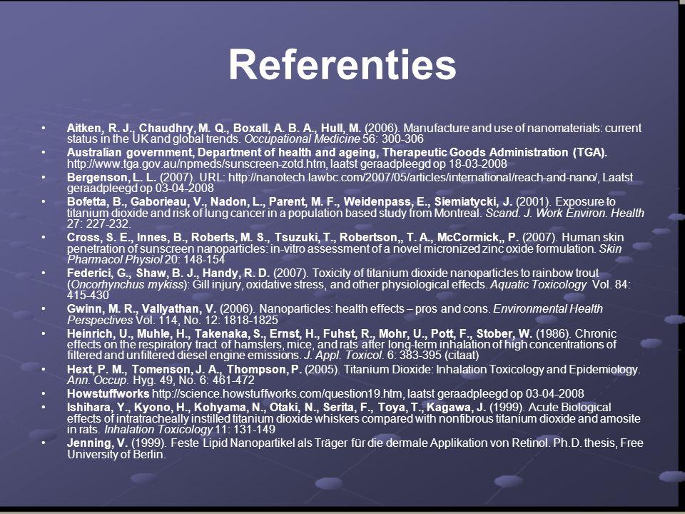 Referenties •Aitken, R.J., Chaudhry, M. Q., Boxall, A.
