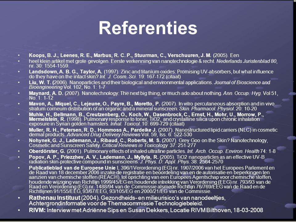 Referenties •Koops, B. J., Leenes, R. E., Marbus, R. C. P., Stuurman, C., Verschuuren, J. M. (2005). Een •heel klein artikel met grote gevolgen. Eerst