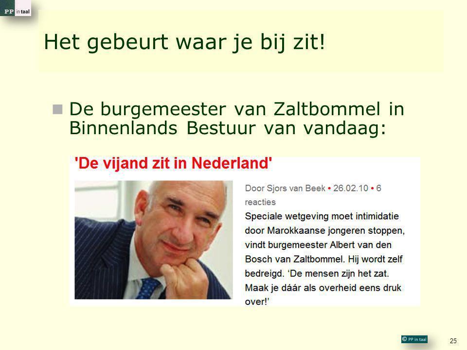 Het gebeurt waar je bij zit!  De burgemeester van Zaltbommel in Binnenlands Bestuur van vandaag: 25