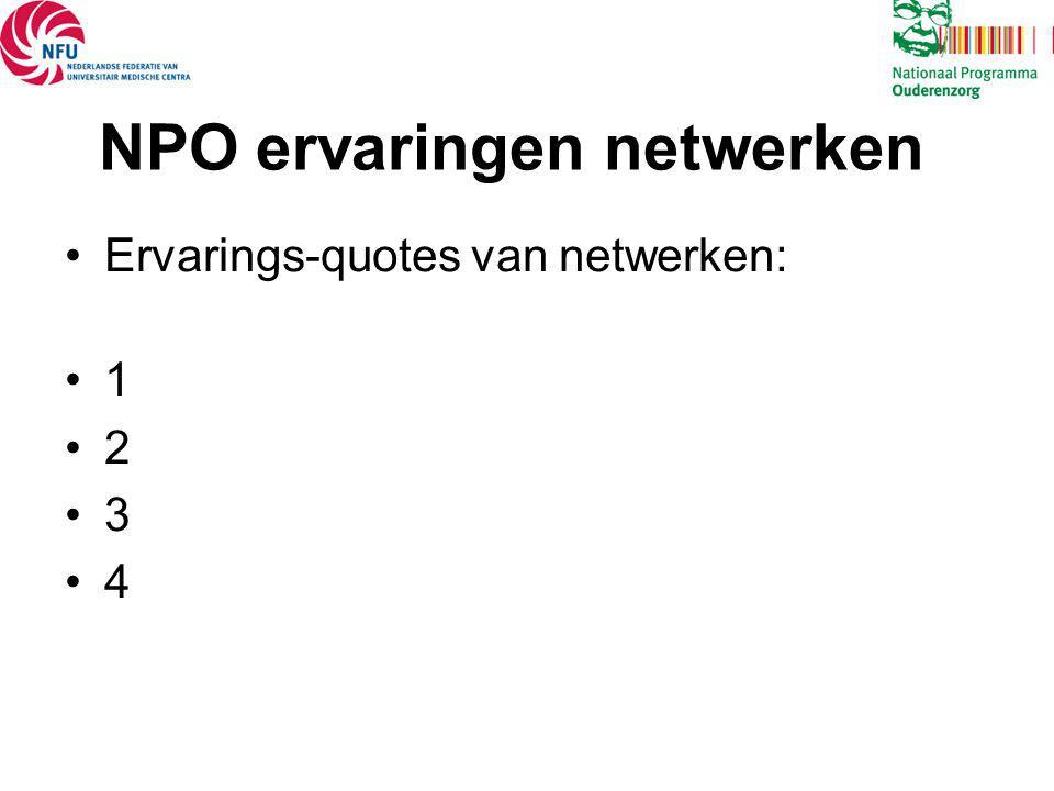 NPO ervaringen netwerken •Ervarings-quotes van netwerken: •1 •2 •3 •4