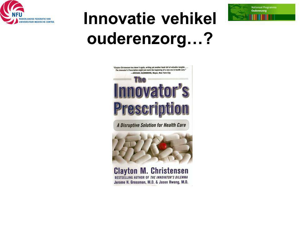 Innovatie vehikel ouderenzorg…?